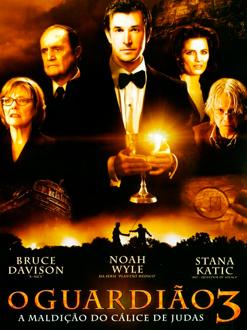 O Guardião 3 – A Maldição do Cálice de Judas (2008)